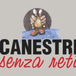 Canestri Senza Reti, il torneo cestistico internazionale della solidarietà
