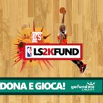 Arriva LS2KFUND, il torneo di NBA 2K20 a sfondo benefico di Liguria a Spicchi